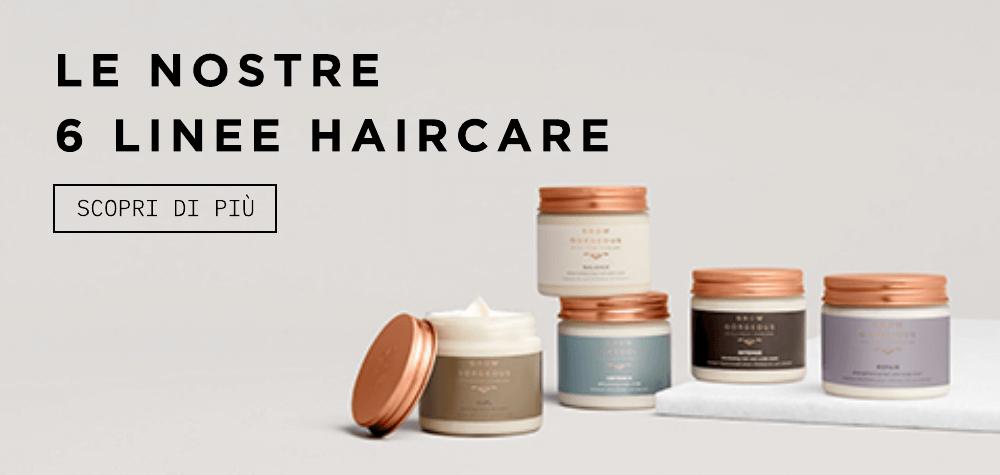 Le nostre 6  linee haircare - Trattamenti Grow Gorgeous