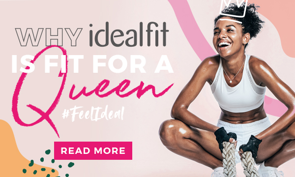 WHY IDEALFIT IS FIT FOR A QUEEN.. READ MORE