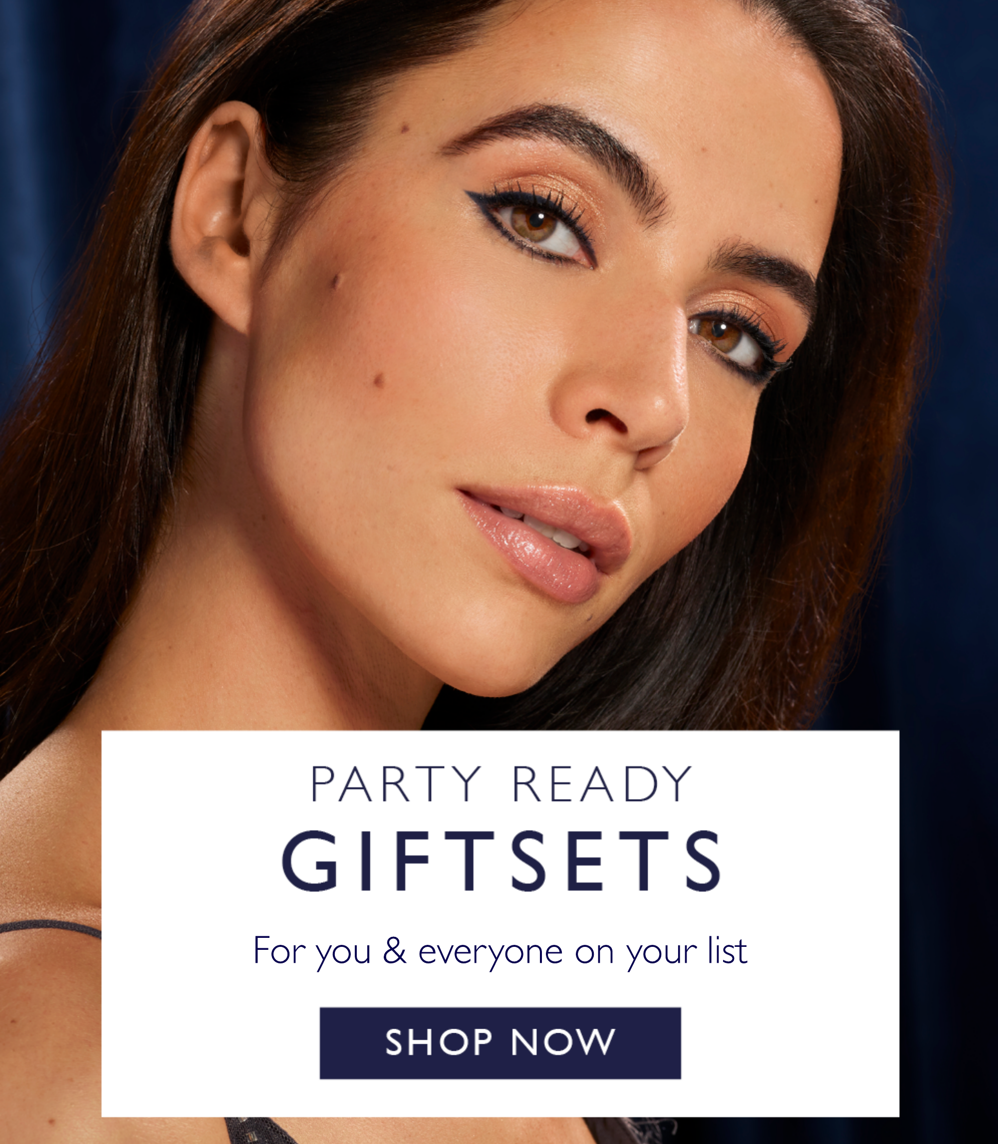 Giftsets for you & everyone on your list
