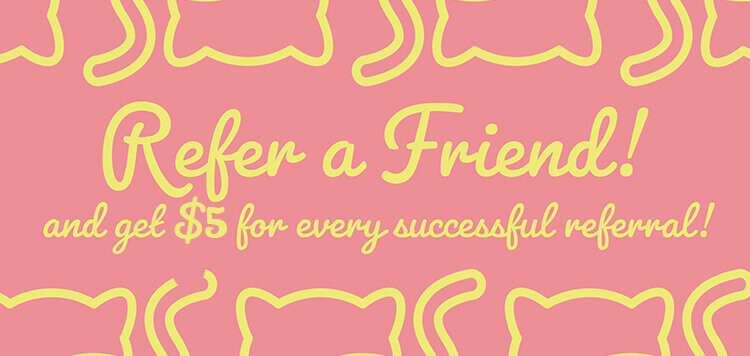 Refer a Friend, and get $5 for every successful referral!