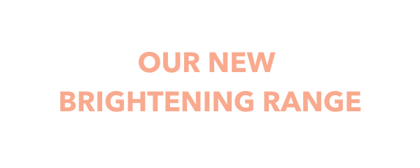 Our new brightening range
