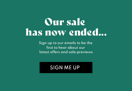 Sale has now ended - Sign up to our emails