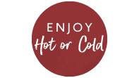 Enjoy Hot or Cold