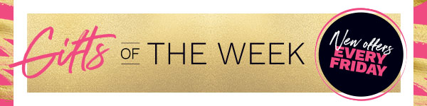 shop our gifts of the week.