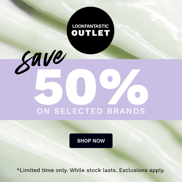 save 50% in the lookfantastic outlet