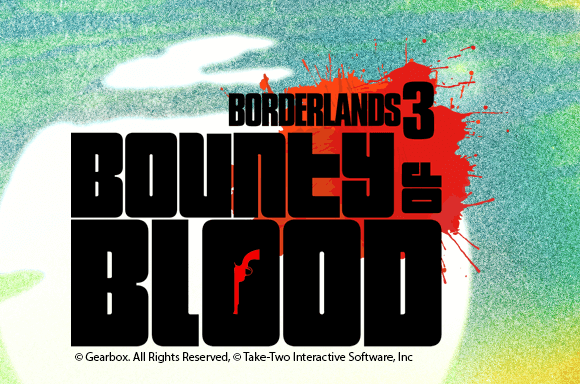 Borderlands DLC 3: Bounty of Blood