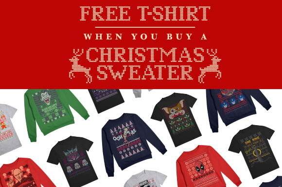 FREE T-SHIRT WITH ANY CHRISTMAS SWEATER