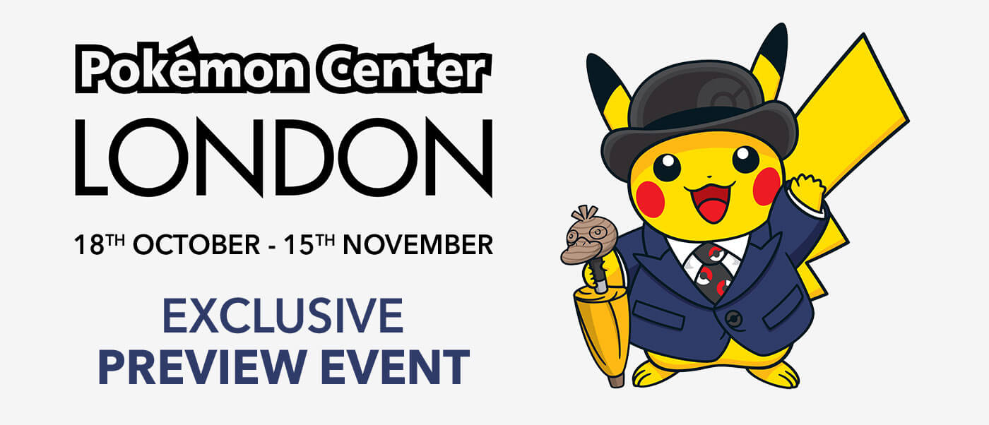 Pokémon Center London - 18th October - 15th November 2019